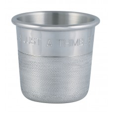 """JUST A THIMBLE FULL"" -SM 2.25"" DIA X 2"" 3 OZ JIGGER"